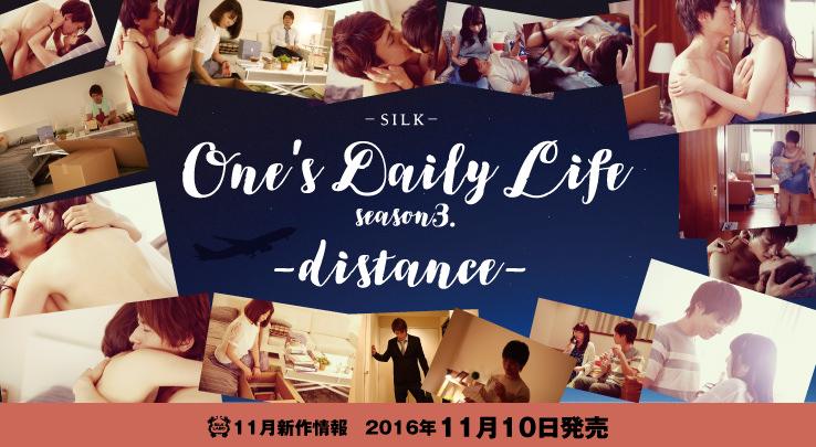 One's Daily Life season3. -distance-